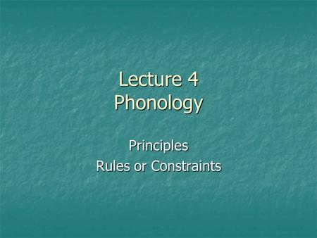 Principles Rules or Constraints