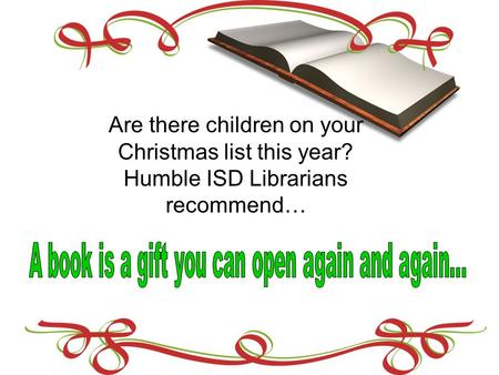 Are there children on your Christmas list this year? Humble ISD Librarians recommend…