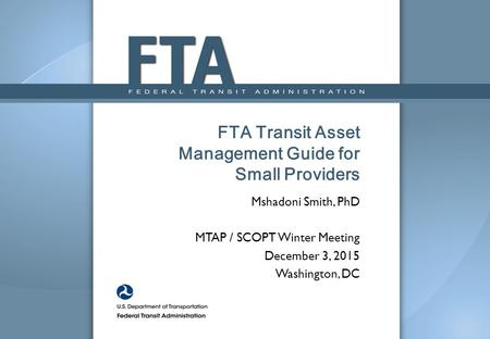 Session Overview Background on Transit Asset Management (TAM)