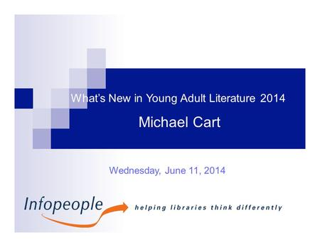 Michael Cart Wednesday, June 11, 2014 What's New in Young Adult Literature 2014.