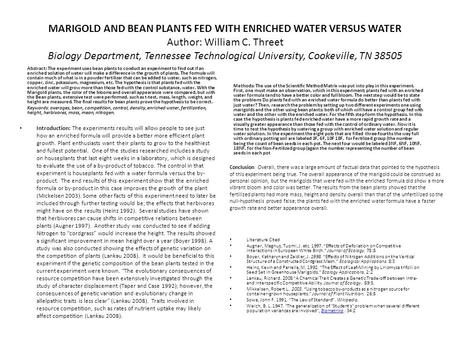 MARIGOLD AND BEAN PLANTS FED WITH ENRICHED WATER VERSUS WATER Author: William C. Threet Biology Department, Tennessee Technological University, Cookeville,