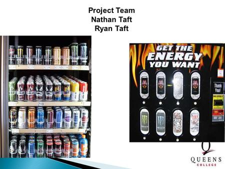 Project Team Nathan Taft Ryan Taft. 2 Our issue  Energy Drinks are very popular beverages  Our issue is the amount they are consumed by Teenagers and.