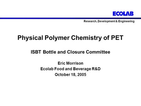 Physical Polymer Chemistry of PET ISBT Bottle and Closure Committee