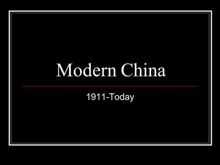 Modern China 1911-Today. Nationalist Movement Dr. Sun Yatsen—leader of the Nationalists Overthrew last emperor 1911 CCP—Chinese Communist Party Long March.