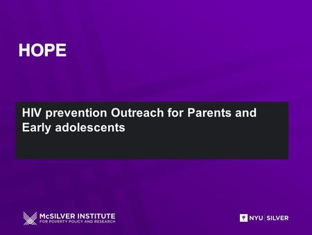 HIV prevention Outreach for Parents and Early adolescents.