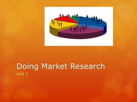 Doing Market Research Unit 2. Market Analysis  Industry – is a collection of businesses that are categorized by a specific business activity  Within.