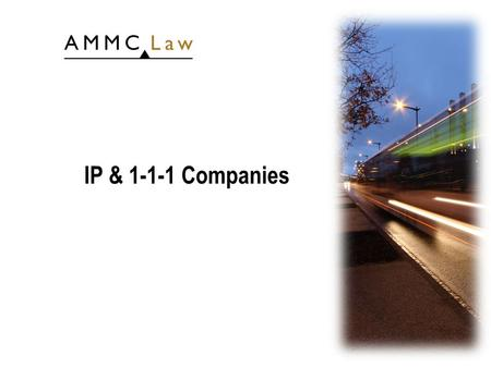 IP & 1-1-1 Companies. 2 Summary: the 1-1-1 Company vs Classic S.à r.l. January 23th, 2009 Classic S.à r.l.The 1-1-1 Company Shareholders 1 to 40 (legal.