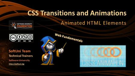 CSS Transitions and Animations Animated HTML Elements SoftUni Team Technical Trainers Software University