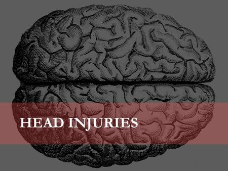 HEAD INJURIES. Prevention  Prevalent in contact and collision sports  Education and communication  Protective equipment  Silent epidemic.