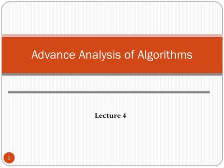 Lecture 4 1 Advance Analysis of Algorithms. Selection Sort 2 Summary of Steps Find the smallest element in the array Exchange it with the element in the.
