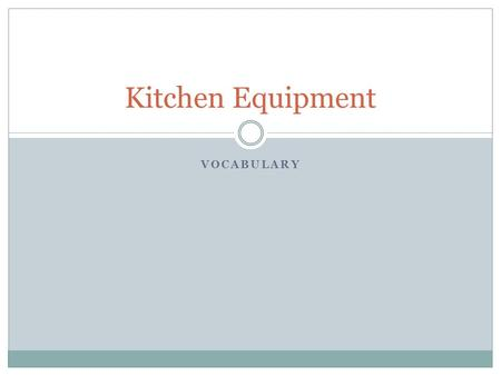 VOCABULARY Kitchen Equipment. Tuesday Find Folder Sit in assigned seat ready for announcements What are you looking forward to most this week!?