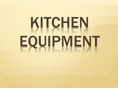 Kitchen equipment can be categorized into 6 categories according to their uses: CUTTING MEASURING MIXING BAKING/COOKING RANGE OVEN DRAINING.