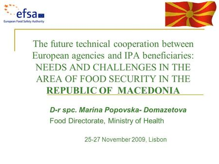 The future technical cooperation between European agencies and IPA beneficiaries: NEEDS AND CHALLENGES IN THE AREA OF FOOD SECURITY IN THE REPUBLIC OF.