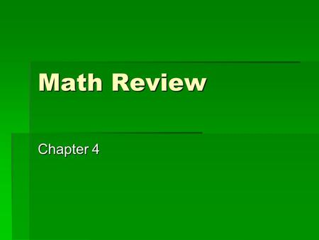 Math Review Chapter 4. Give the inverse operation or fact family for these numbers.  2, 5, 10  6, 7, 42.