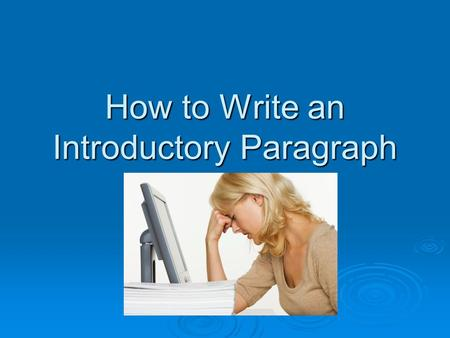 how to begin an intro paragraph