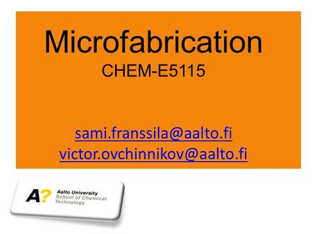 Microfabrication CHEM-E5115