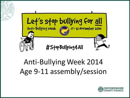 Anti-Bullying Week 2014 Age 9-11 assembly/session.