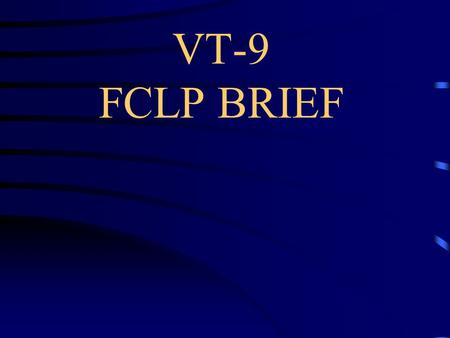 VT-9 FCLP BRIEF. JOKE!! MOTHERHOOD LSO-STUDENT RELATIONSHIP PERSONAL PROBLEMS EXPECTATIONS –BE ON TIME!! –HAVE FUN!!