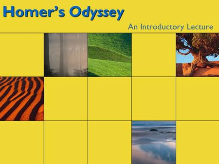 Homer's Odyssey An Introductory Lecture. Overview I.Greek Mythology II.The Trojan War III.The Odyssey.