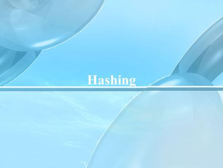 Hashing. Hashing is the transformation of a string of characters into a usually shorter fixed-length value or key that represents the original string.