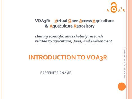 VOA3R: Virtual Open Access Agriculture & Aquaculture Repository sharing scientific and scholarly research related to agriculture, food, and environment.