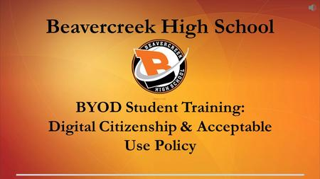 Beavercreek High School BYOD Student Training: Digital Citizenship & Acceptable Use Policy.
