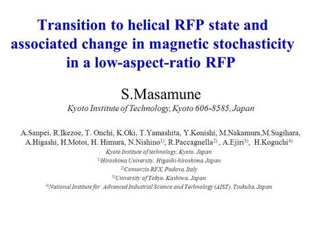 Transition to helical RFP state and associated change in magnetic stochasticity in a low-aspect-ratio RFP A.Sanpei, R.Ikezoe, T. Onchi, K.Oki, T.Yamashita,