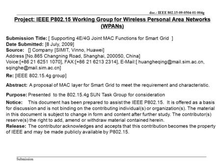 Doc.: IEEE 802.15-09-0504-01-004g Submission Project: IEEE P802.15 Working Group for Wireless Personal Area Networks (WPANs) Submission Title: [ Supporting.