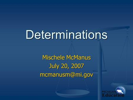 Determinations Mischele McManus July 20, 2007