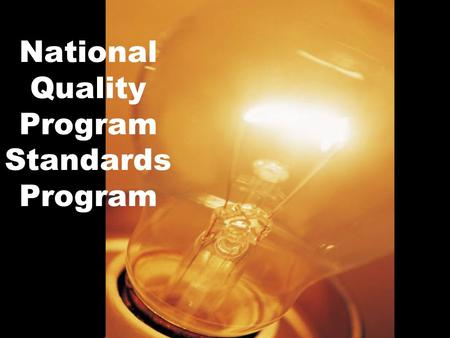 National Quality Program Standards Program. Creators of NQPS NQPS B&I NAAE AAAEUSDE NASAENFFA Council Alumni NFRBMEA PAS NYFEA ACTE.