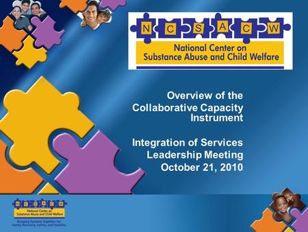 Overview of the Collaborative Capacity Instrument Integration of Services Leadership Meeting October 21, 2010.