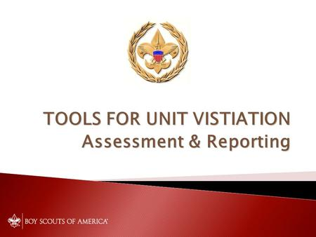 TOOLS FOR UNIT VISTIATION Assessment & Reporting.