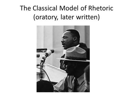 The Classical Model of Rhetoric (oratory, later written)