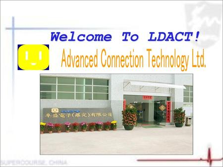 Welcome To LDACT!. 第2頁第2頁 第3頁第3頁 CATALOGUE Catalogue * History of ACT – * LDACT's Profile and Goal – * Location for LUODING – * Advantage of LUODING.