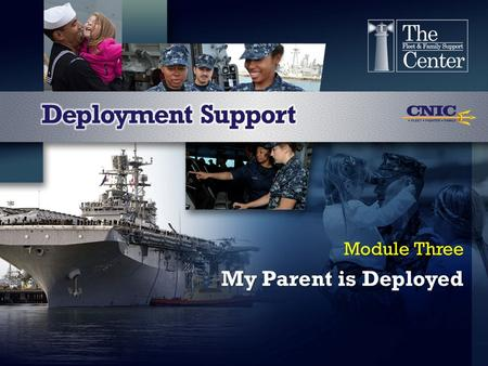 My Parent is Deployed Module Three. Agenda View Child's Perspective Influence Experiences Discover Child's Role.