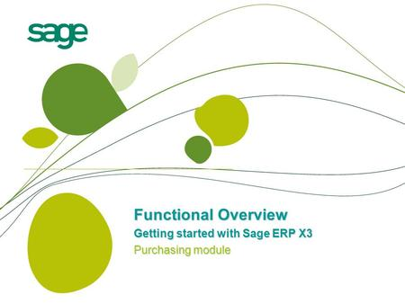 Functional Overview Getting started with Sage ERP X3 Purchasing module.