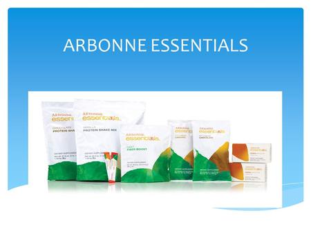 ARBONNE ESSENTIALS.  THE #1 KILLER OF BOTH MEN AND WOMEN TODAY IS HEART DISEASE.  2 OUT OF 3 AMERICANS ARE OVERWEIGHT OR OBESE.  1/3 OF OUR CHILDREN.