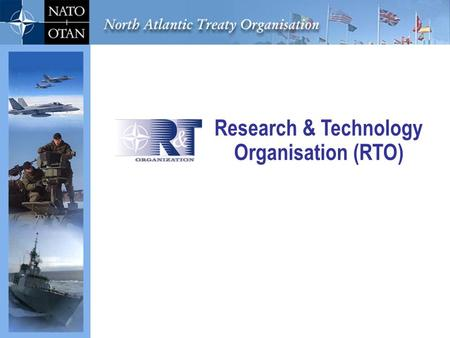 IST - April 07 1 Research & Technology Organisation (RTO)