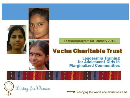 Leadership Training for Adolescent Girls in Marginalized Communities Vacha Charitable Trust Featured program for February 2016.