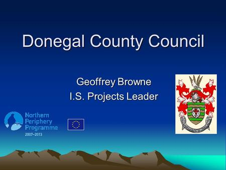 Donegal County Council Geoffrey Browne I.S. Projects Leader.
