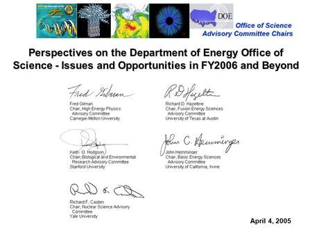 Office of Science Office of Science Advisory Committee Chairs Perspectives on the Department of Energy Office of Science - Issues and Opportunities in.