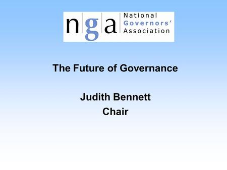 The Future of Governance Judith Bennett Chair. Origins PricewaterhouseCooper's Report on School Leadership Joseph Rowntree Foundation Report '70% of GBs.