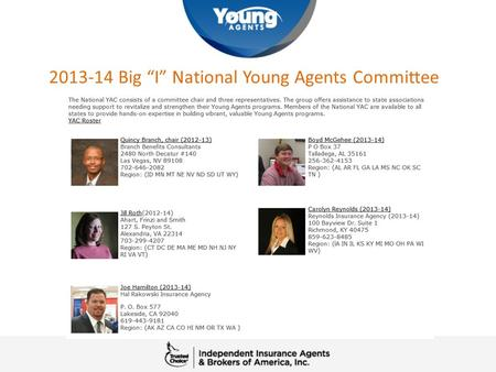 "2013-14 Big ""I"" National Young Agents Committee. What does the national YAC do? What opportunities are there for your young agents to be involved nationally?"