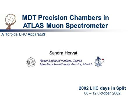 2002 LHC days in Split Sandra Horvat 08 – 12 October, 2002. Ruđer Bošković Institute, Zagreb Max-Planck-Institute for Physics, Munich Potential is here...