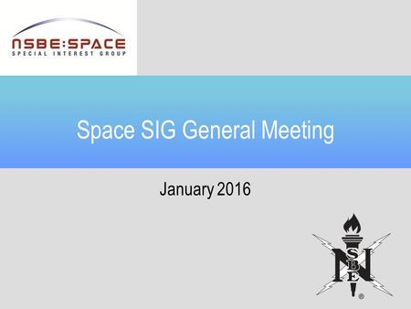 Space SIG General Meeting January 2016. Welcome 2016 Space Blitz What is It? Why Go? Event Logistics.