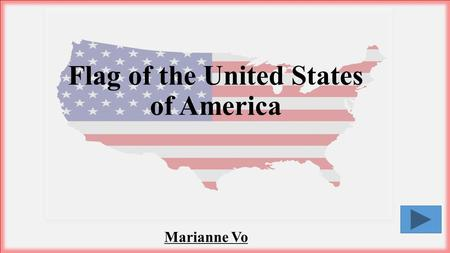Marianne Vo Flag of the United States of America.