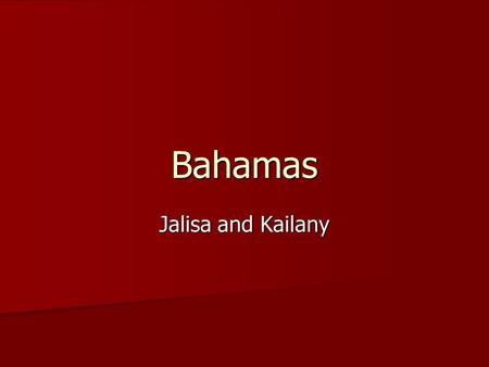 Bahamas Jalisa and Kailany. History On July 10/1973 the Bahamas became an independent nation. International conflicts: The Bahamas disagrees with the.