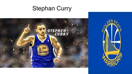 Stephan Curry. Steph's life Born March 14 1988 Has 2 brothers and one sister (Seth Curry) (Will Curry) (Sydel Curry) Has one father and one mother (Dell.