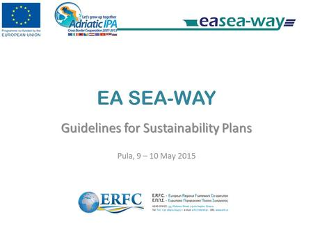 EA SEA-WAY Guidelines for Sustainability Plans Pula, 9 – 10 May 2015.