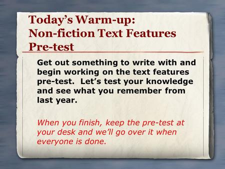 Today's Warm-up: Non-fiction Text Features Pre-test